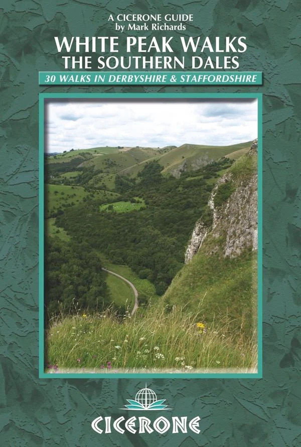 White Peak Walks: The Southern Dales